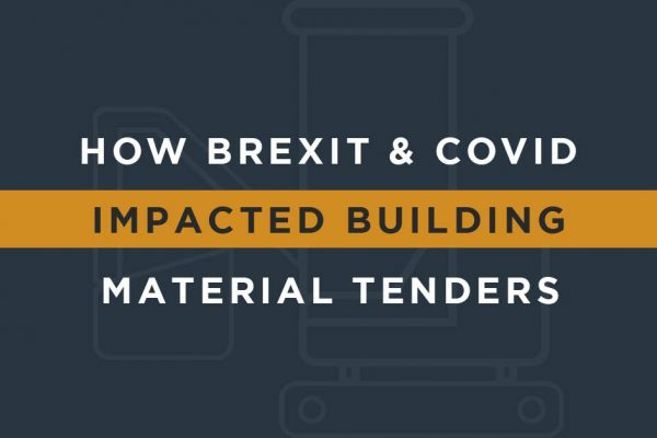 Building material supply tenders and the impact of Brexit and COVID-19